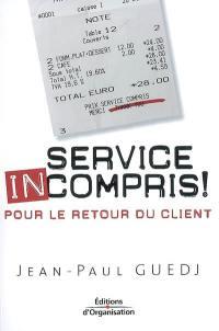 Service incompris !