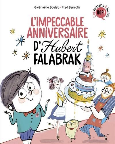 Hubert Falabrak, L'impeccable anniversaire d'Hubert Falabrak