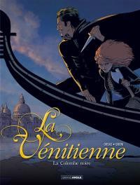 La Vénitienne. Volume 1, La colombe noire