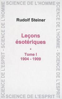 Contenus des leçons ésotériques transcrits par des participants. Volume 1, 1904-1909