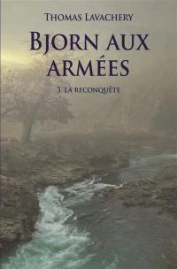 Bjorn aux armées. Volume 3, La reconquête