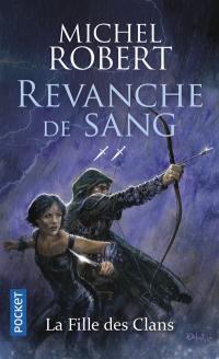 La fille des clans. Volume 2, Revanche de sang