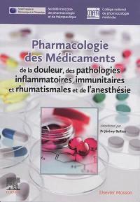 Pharmacologie des médicaments de la douleur, des pathologies inflammatoires, immunitaires et rhumatismales et de l'anesthésie