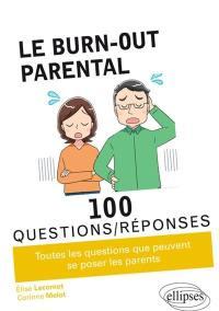 Le burn-out parental en 100 questions-réponses