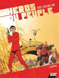 Héros du peuple. Volume 2, Le dernier Maruta