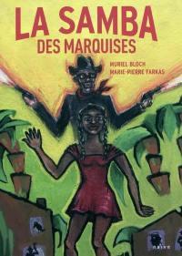 Le souffle des marquises. Volume 3, La samba des marquises