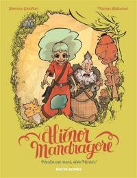 Aliénor Mandragore. Volume 1, Merlin est mort, vive Merlin !