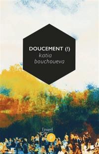 Doucement (!)