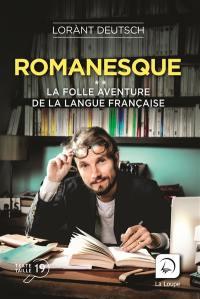 Romanesque : la folle aventure de la langue française, n° 2, Romanesque
