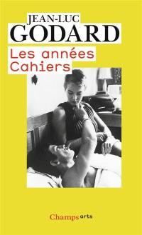 Godard par Godard. Volume 1, Les années Cahiers