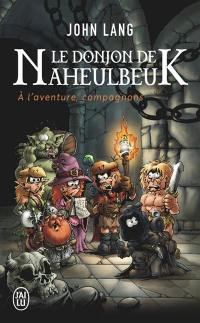 Le donjon de Naheulbeuk. Volume 0, A l'aventure, compagnons