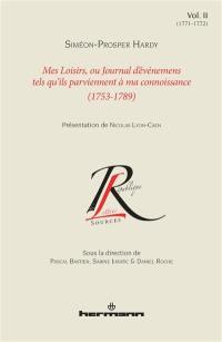Mes loisirs ou Journal d'événemens tels qu'ils parviennent à ma connoissance : 1753-1789. Vol. 2. 1771-1772