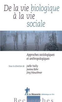De la vie biologique à la vie sociale