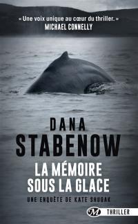 Une enquête de Kate Shugak. La mémoire sous la glace