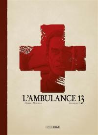 L'ambulance 13. Volume 9, Pourquoi ?