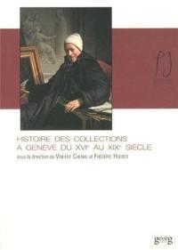 Histoire des collections à Genève du XVIe au XIXe siècle