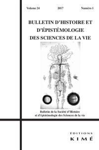 Bulletin d'histoire et d'épistémologie des sciences de la vie. n° 24-1,