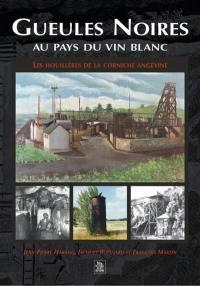 Gueules noires au pays du vin blanc