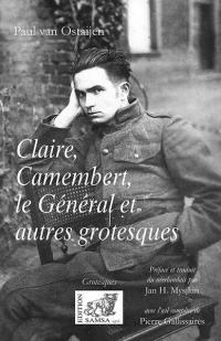 Claire, Camembert, le Général et autres grotesques