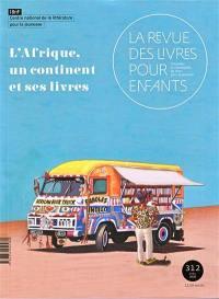 Revue des livres pour enfants (La). n° 312, L'Afrique, un continent et ses livres