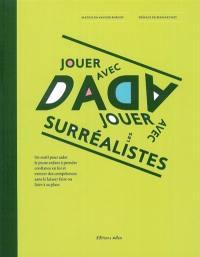 Jouer avec Dada, jouer avec les surréalistes