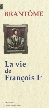 La vie de François Ier et de la reine Claude de France