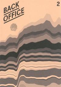Back office : design graphique et pratiques numériques = graphic design and digital practices. n° 2, Penser, classer, représenter