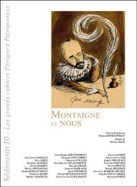 Sédiments : les grands cahiers Périgord patrimoines. n° 10, Montaigne et nous