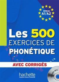 Les 500 exercices de phonétique, niveau A1-A2