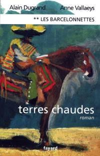 Les Barcelonnettes. Volume 2, Terres chaudes