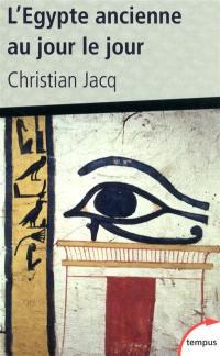 L'Egypte ancienne au jour le jour