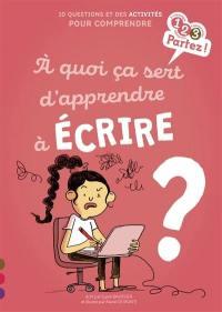 A quoi ça sert d'apprendre à écrire ?