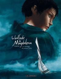 La ballade de Magdalena. Volume 1, La stratégie du poisson-flûte
