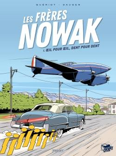 Les frères Nowak. Volume 1, Oeil pour oeil, dent pour dent