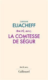 Ma vie avec la comtesse de Ségur