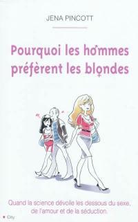 Pourquoi les hommes préfèrent les blondes