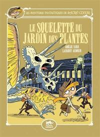 Les aventures fantastiques de Sacré Coeur. Volume 8, Le squelette du Jardin des Plantes