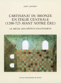 L'artisanat du bronze en Italie centrale (1200-725 avant notre ère)
