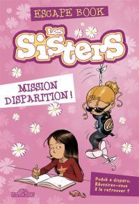 Les sisters : mission disparition ! : escape book