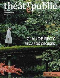 Théâtre-public. n° 234, Claude Régy, regards croisés