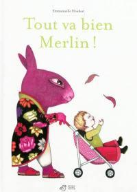 Tout va bien, Merlin !