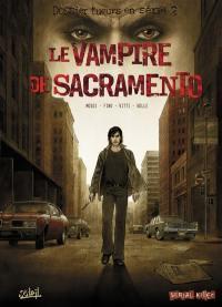 Dossier tueurs en série. Volume 2, Le vampire de Sacramento