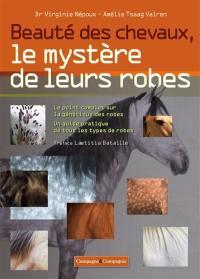 Beauté des chevaux, le mystère de leurs robes
