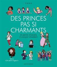 Un autre regard. Volume 4, Des princes pas si charmants