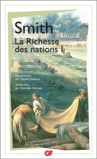 Recherches sur la nature et les causes de la richesse des nations. Volume 1,