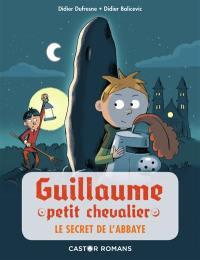 Guillaume petit chevalier. Volume 2, Le secret de l'abbaye