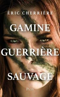 Gamine guerrière sauvage