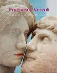 Francesco Vezzoli, le lacrime dei poeti