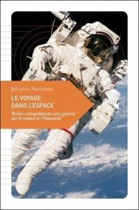 Le voyage dans l'espace : petites extrapolations sans gravité sur le cosmos et l'humanité