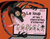 Le loup et les 7 chevrettes d'Internet